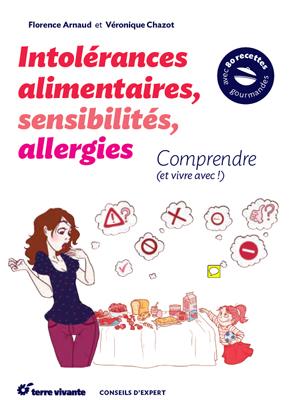 Intolérances alimentaires, sensibilités, allergies de Florence Arnaud et Véronique Chazot