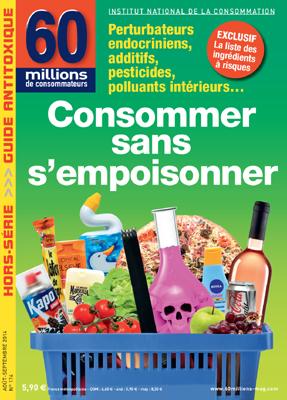 Consommer sans s'empoisonner - Hors Série 60 millions